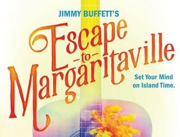 "Jimmy Buffett's ""Escape to Margaritaville"""