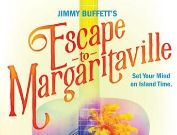 "Jimmy Buffett's ""Escape to Margaritaville"""